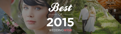 WeddingWise Awards - Best of 2015 - WeddingWise Articles