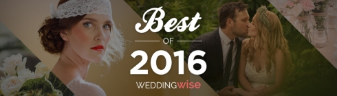 WeddingWise Awards - Best of 2016 - WeddingWise Articles